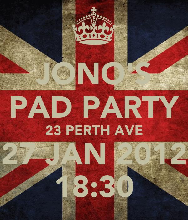 JONO'S PAD PARTY 23 PERTH AVE 27 JAN 2012 18:30