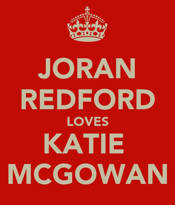 JORAN REDFORD LOVES KATIE  MCGOWAN