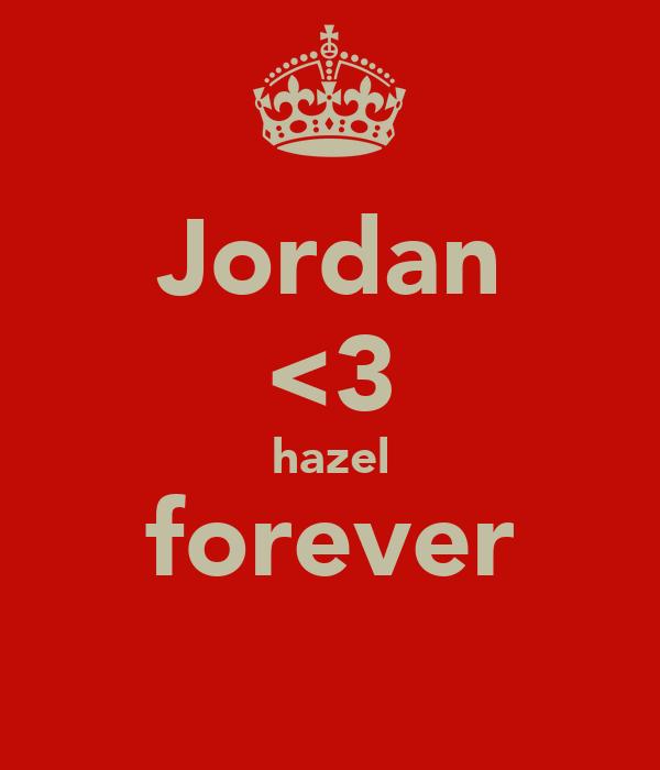 Jordan <3 hazel forever