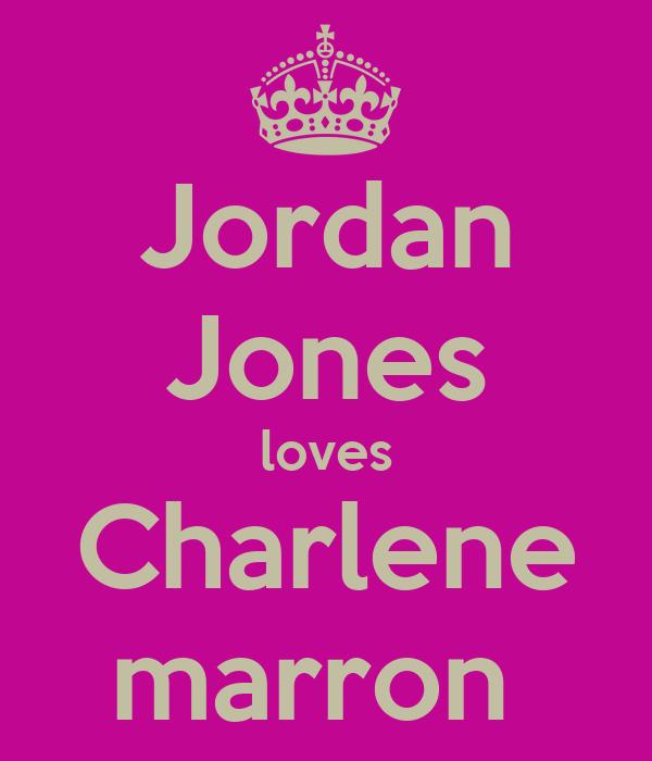 Jordan Jones loves Charlene marron