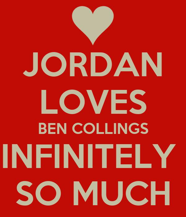 JORDAN LOVES BEN COLLINGS INFINITELY  SO MUCH