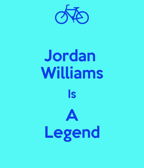 Jordan  Williams Is A Legend