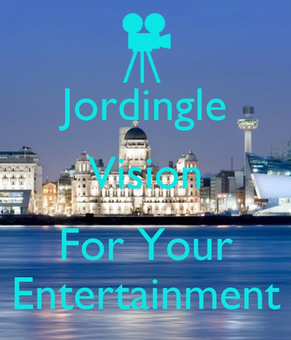 Jordingle Vision  For Your Entertainment