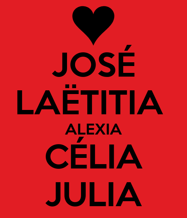 JOSÉ LAËTITIA  ALEXIA CÉLIA JULIA