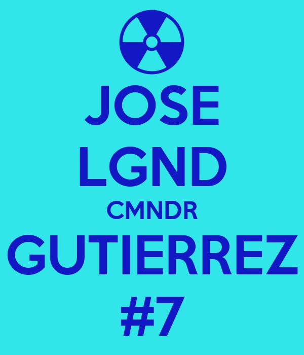 JOSE LGND CMNDR GUTIERREZ #7