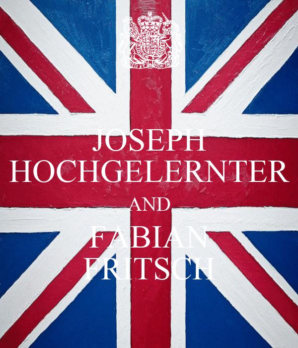 JOSEPH HOCHGELERNTER AND FABIAN FRITSCH