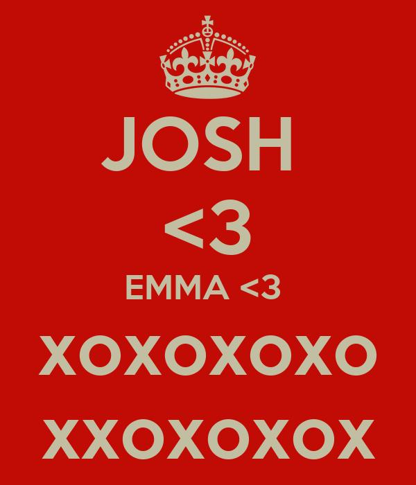 JOSH  <3 EMMA <3  xoxoxoxo xxoxoxox