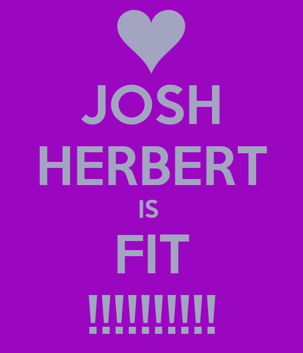 JOSH HERBERT IS  FIT !!!!!!!!!!