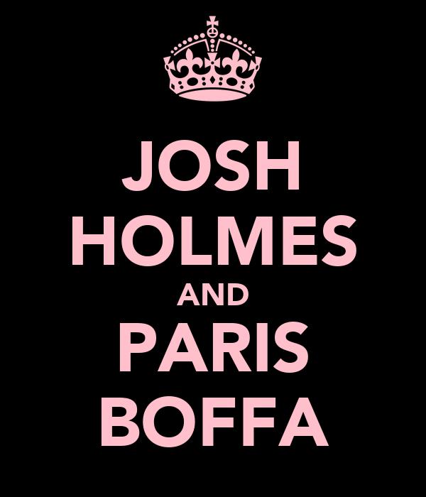JOSH HOLMES AND PARIS BOFFA
