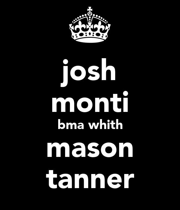 josh monti bma whith mason tanner