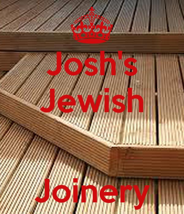 Josh's Jewish   Joinery