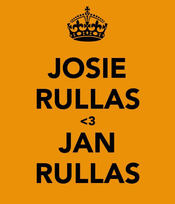 JOSIE RULLAS <3 JAN RULLAS