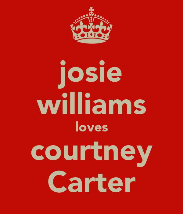 josie williams loves courtney Carter