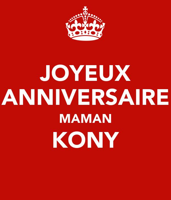 JOYEUX ANNIVERSAIRE MAMAN KONY