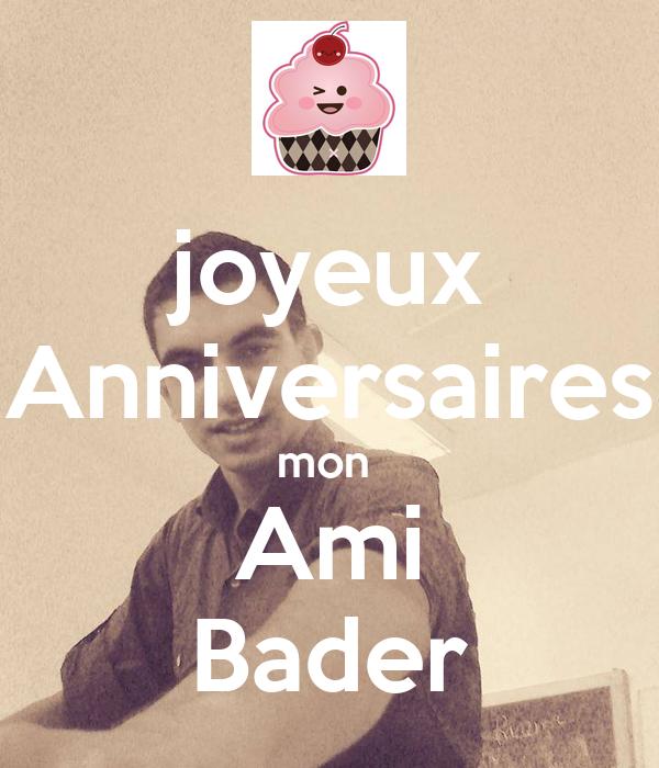 joyeux Anniversaires mon  Ami Bader