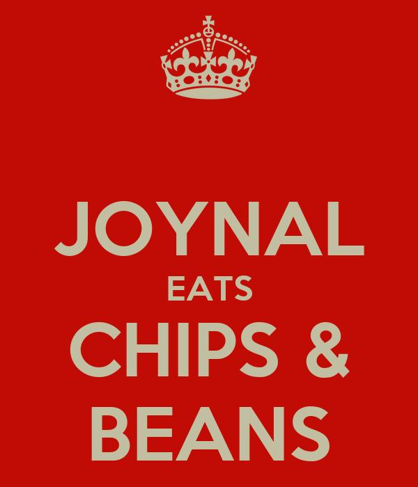 JOYNAL EATS CHIPS & BEANS
