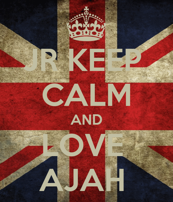 JR KEEP  CALM AND LOVE  AJAH