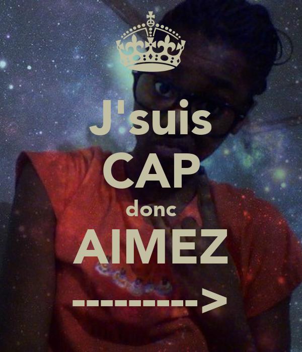 J'suis CAP donc AIMEZ --------->