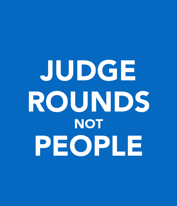 JUDGE ROUNDS NOT PEOPLE