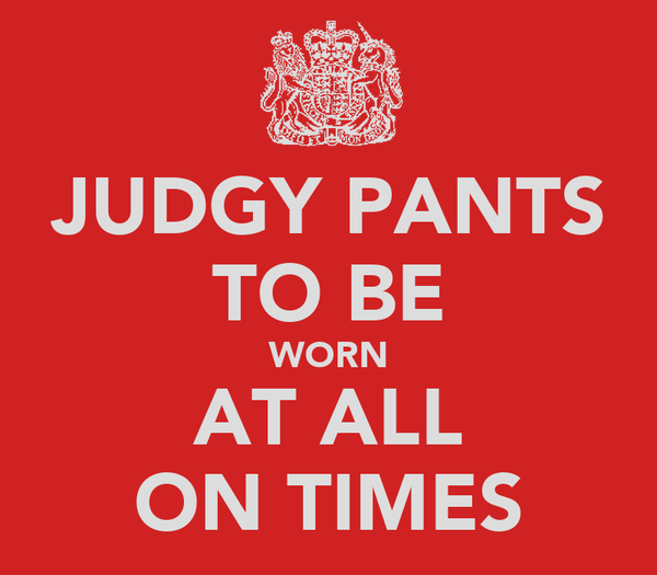 JUDGY PANTS TO BE WORN AT ALL ON TIMES