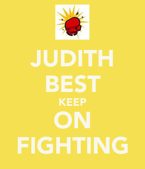 JUDITH BEST KEEP ON FIGHTING