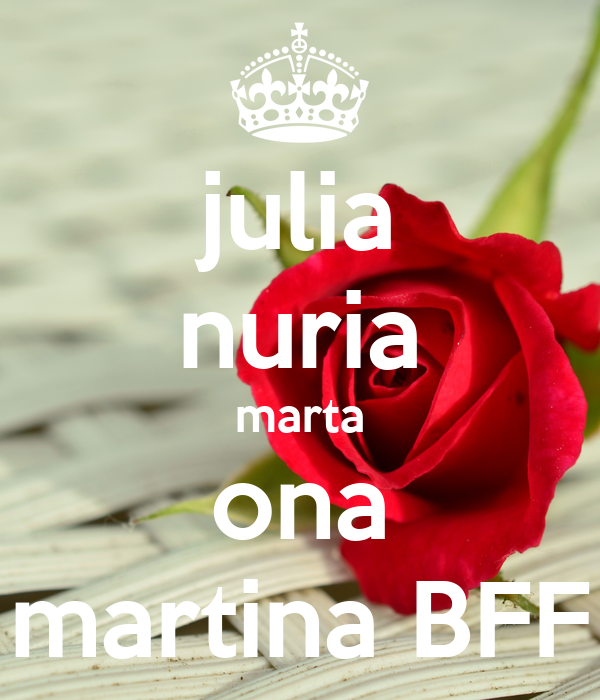 julia nuria marta ona martina BFF