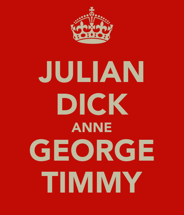 JULIAN DICK ANNE GEORGE TIMMY