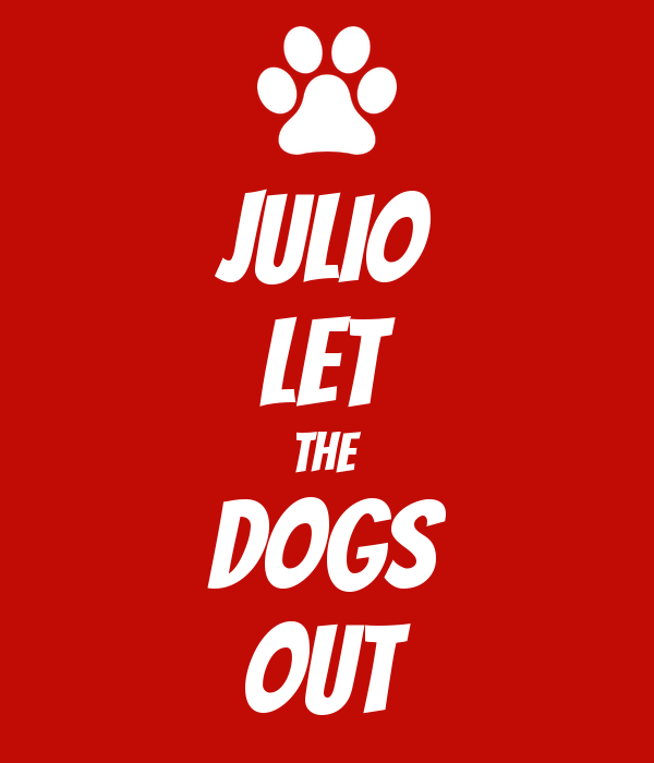 Julio Let The Dogs Out