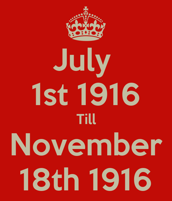 July  1st 1916 Till November 18th 1916