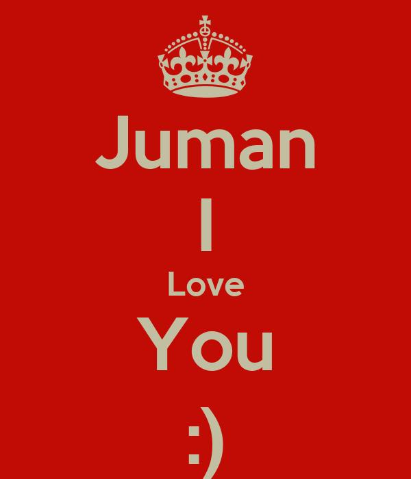 Juman I Love You :)