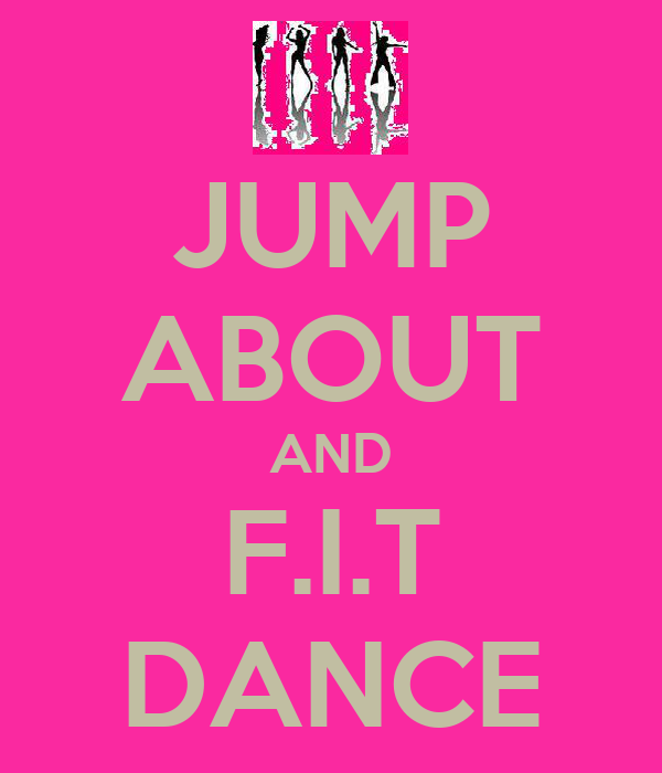 JUMP ABOUT AND F.I.T DANCE