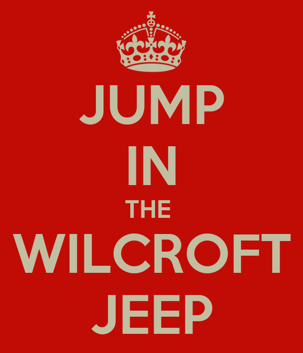JUMP IN THE  WILCROFT JEEP