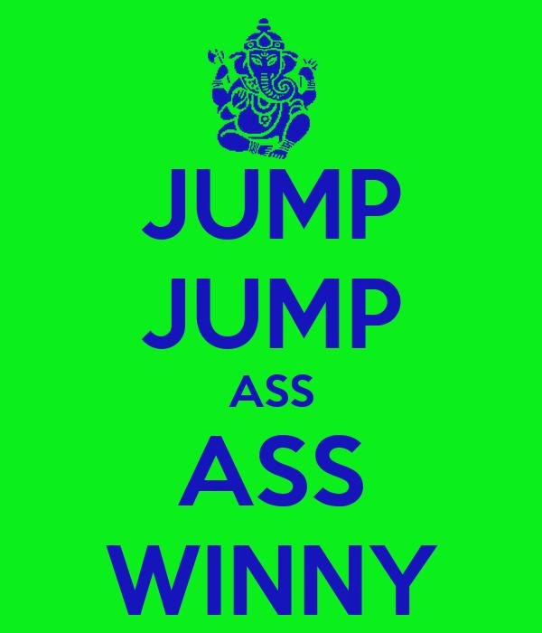 JUMP JUMP ASS ASS WINNY