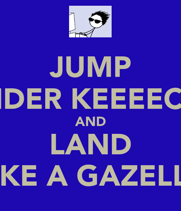 JUMP RIDER KEEEECK AND LAND LIKE A GAZELLE