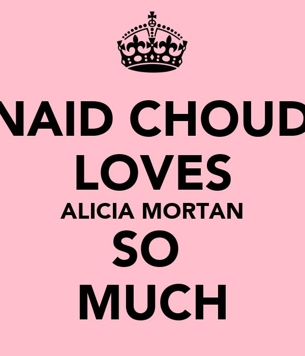 JUNAID CHOUDRY LOVES ALICIA MORTAN SO  MUCH
