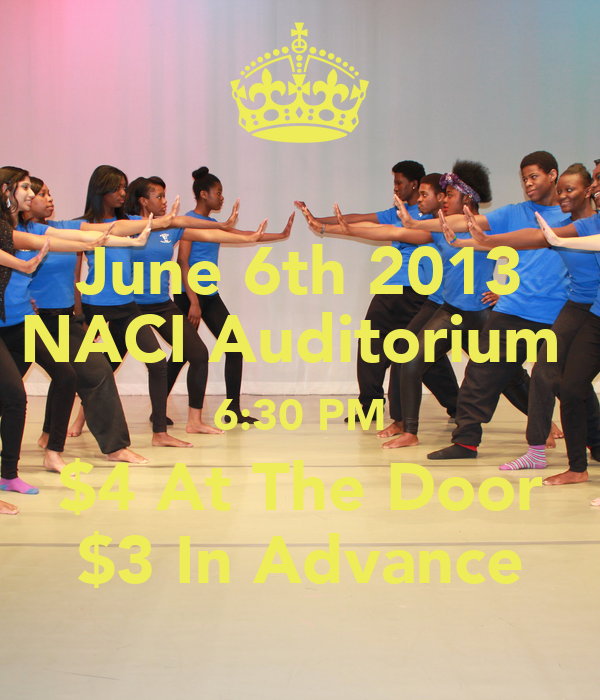 June 6th 2013 NACI Auditorium  6:30 PM $4 At The Door $3 In Advance