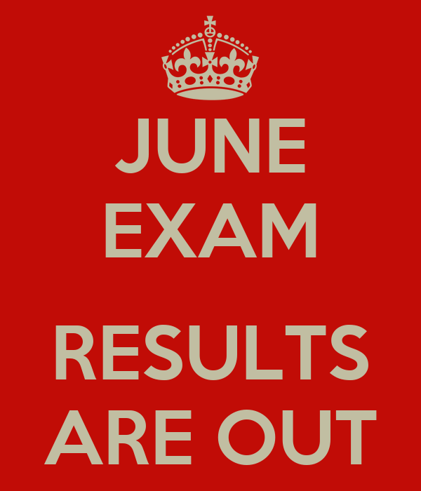 JUNE EXAM  RESULTS ARE OUT