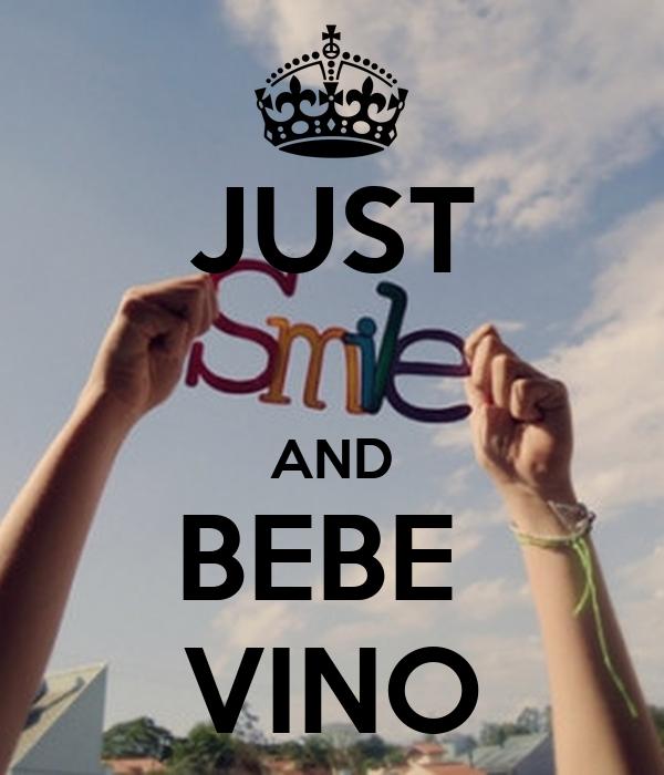 JUST  AND BEBE  VINO