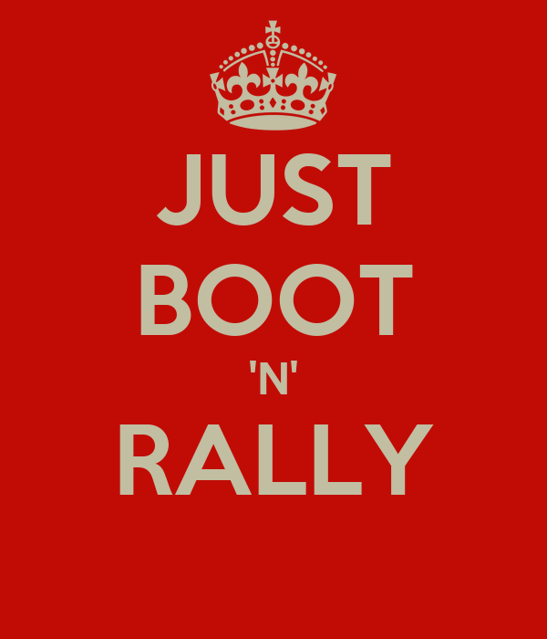 JUST BOOT 'N' RALLY