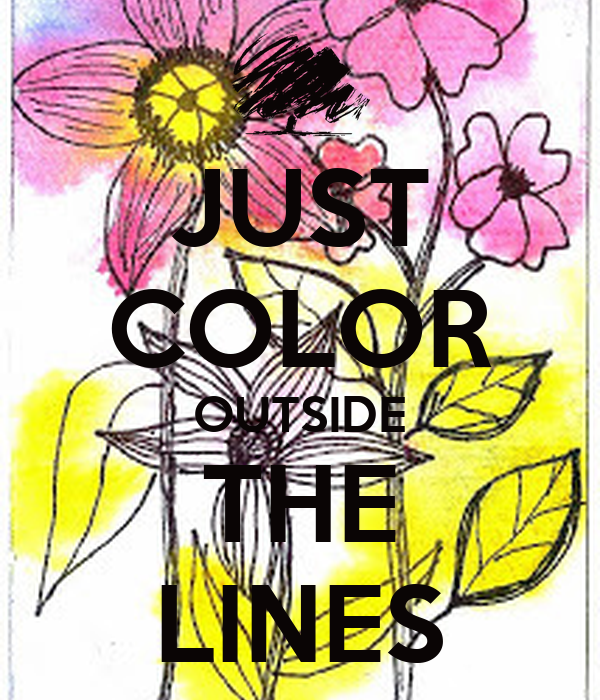 JUST COLOR OUTSIDE THE LINES