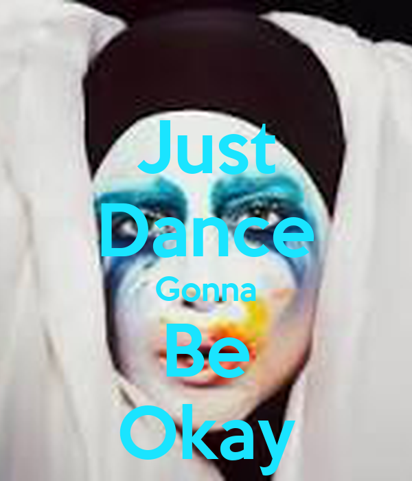 Just Dance Gonna Be Okay