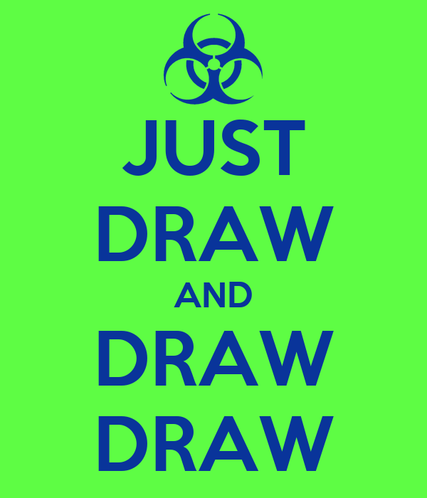 JUST DRAW AND DRAW DRAW