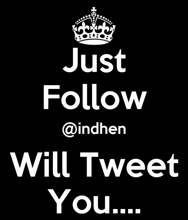 Just Follow @indhen Will Tweet You....