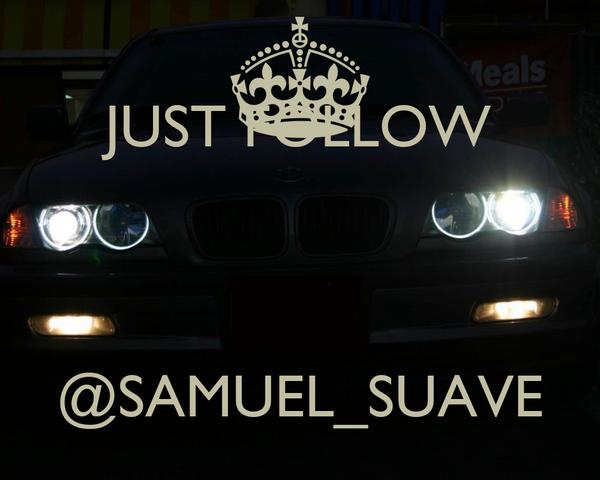 JUST FOLLOW   @SAMUEL_SUAVE