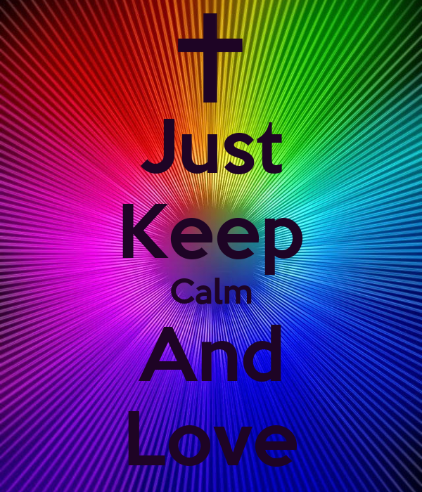 Just Keep Calm And Love