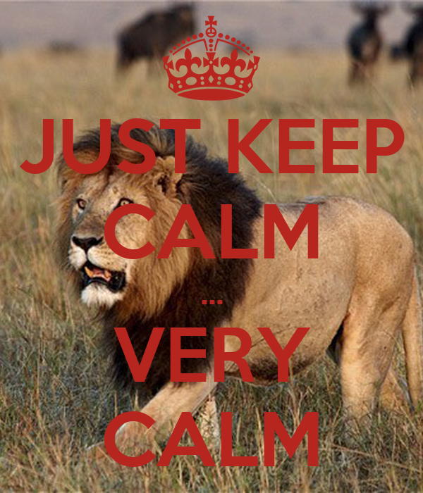 JUST KEEP CALM ... VERY CALM Poster | JMA Entertainment ...