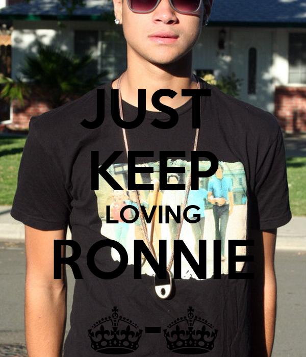 JUST  KEEP LOVING RONNIE ^-^