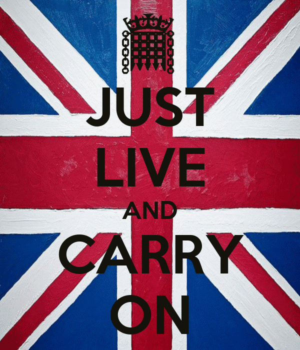 JUST LIVE AND CARRY ON