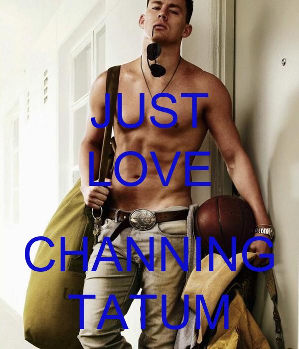 JUST LOVE  CHANNING TATUM