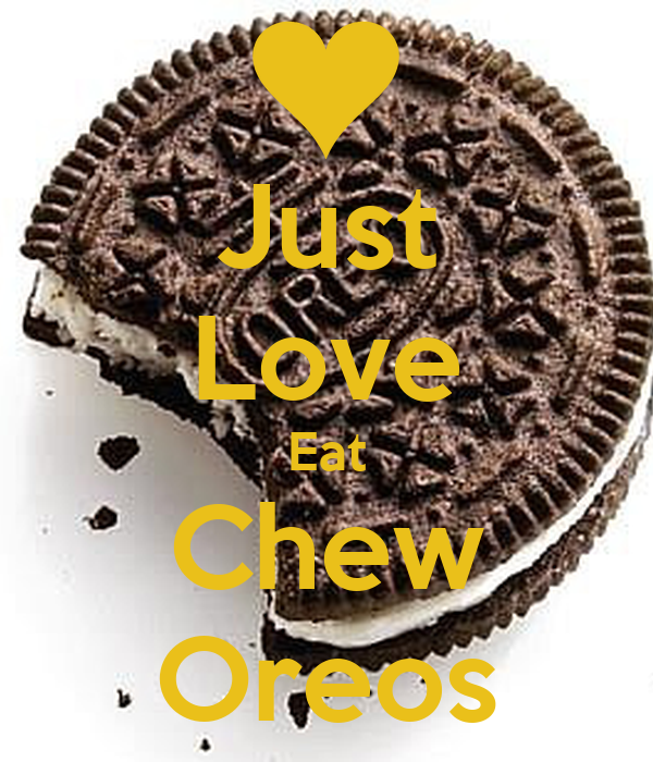 Just Love Eat Chew Oreos